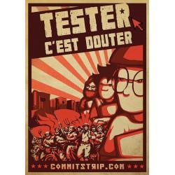 """Affiche """"Tester, c'est douter"""""""