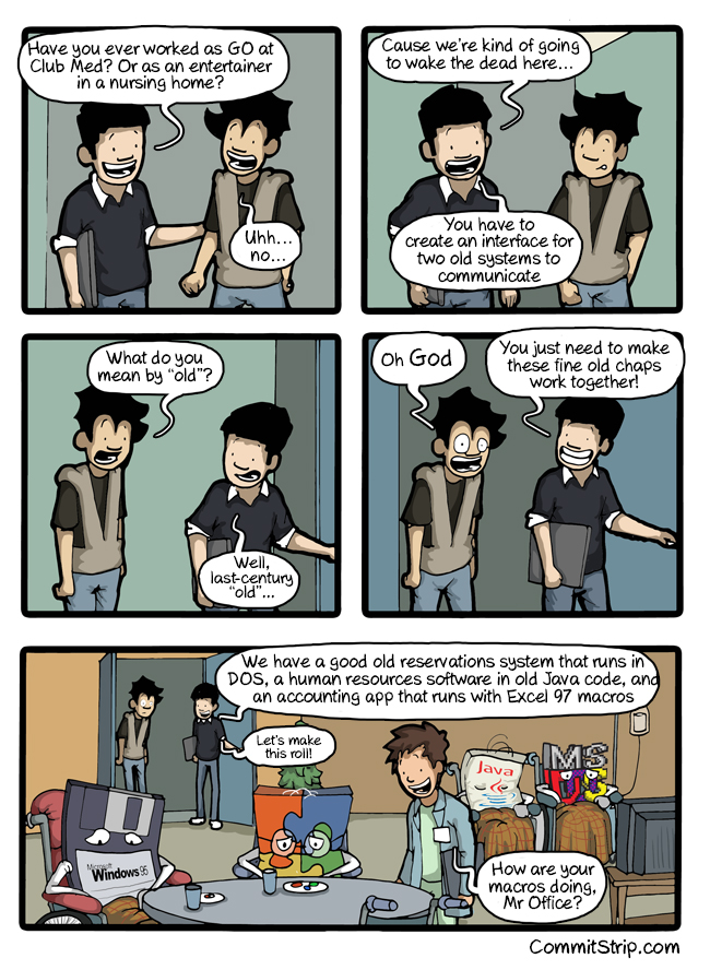 CommitStrip: When I have to work with legacy systems