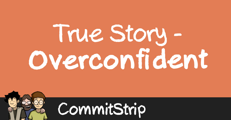True Story – Overconfident